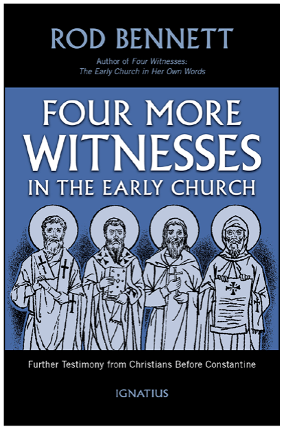 Four More Witnesses In The Early Church: Further Testimony from Christians Before Constantine