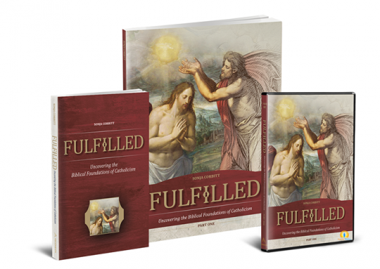 Fulfilled: Part One, Starter Pack. Uncovering the Biblical Foundations of Catholicism